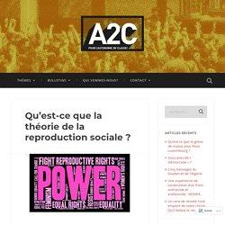 Qu'est-ce que la théorie de la reproduction sociale ? – A2C