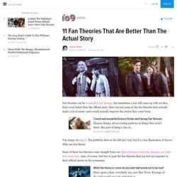 11 Fan Theories That Are Better Than The Actual Story