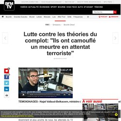 Lutte contre les théories du complot: « Ils ont camouflé un meurtre en attentat terroriste »