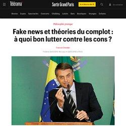 Fake news et théories du complot : à quoi bon lutter contre les cons ? - Sortir Grand Paris