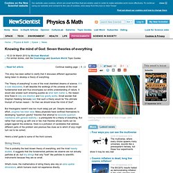 Knowing the mind of God: Seven theories of everything - physics-math - 04 March 2010