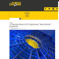 "3 Theories About LHC's Mysterious ""New Particle"" Explained"