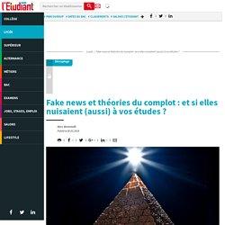 Fake news et théories du complot : et si elles nuisaient (aussi) à vos études ? - Letudiant.fr