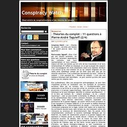 Théories du complot : 11 questions à Pierre-André Taguieff (2/4)