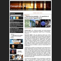 Théories du complot : 11 questions à Pierre-André Taguieff (3/4)
