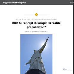 BRICS : concept théorique ou réalité géopolitique ? – Regards d'un Européen