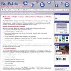 Education aux médias en réseaux : Fiches pratiques et théoriques sur 5 thèmes essentiels