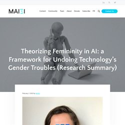 Theorizing Femininity in AI: a Framework for Undoing Technology's Gender Troubles (Research Summary)