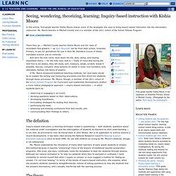Seeing, wondering, theorizing, learning: Inquiry-based instruction with Kishia Moore