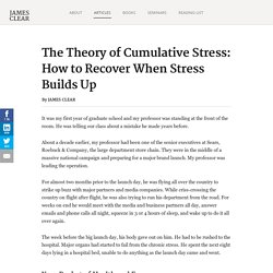 The Theory of Cumulative Stress: How to Recover When Stress Builds Up