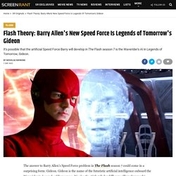 Flash Theory: Barry Allen's New Speed Force Is Legends of Tomorrow's Gideon