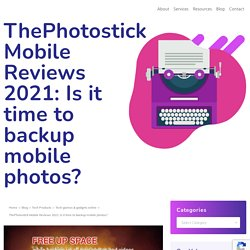 Time to backup? Time for Your Photostick Mobile Review 2020