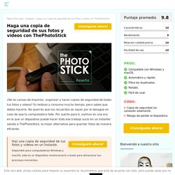ThePhotoStick: respaldar fotos sin perder tiempo