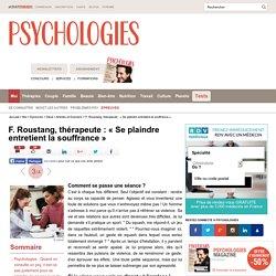 F. Roustang, thérapeute : « Se plaindre entretient la souffrance » : Comment se passe une séance