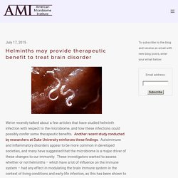 Helminths may provide therapeutic benefit to treat brain disorder — The American Microbiome Institute