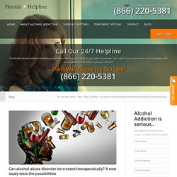 Can alcohol abuse disorder be treated therapeutically? A new study tests the possibilities - Florida Alcohol Addiction Helpline