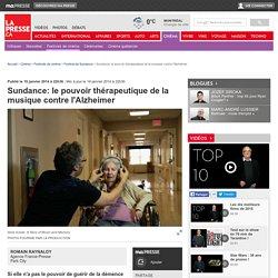 Sundance: le pouvoir thérapeutique de la musique contre l'Alzheimer