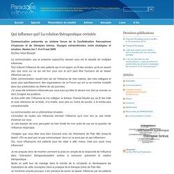 Paradoxes » Articles » Qui influence qui? La relation thérapeutique revisitée - Association pour la recherche et le développement en Thérapie Brève et Intervention Systémiques (modèle de l'école de Palo Alto)