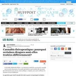 Cannabis thérapeutique: pourquoi certaines drogues sont-elles traitées différemment?