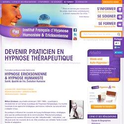 Devenir Praticien en Hypnose thérapeutique Formation Hypnose : Institut Français d'Hypnose Ericksonienne & Nouvelle Hypnose