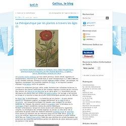 La thérapeutique par les plantes à travers les âges (I) - gallica