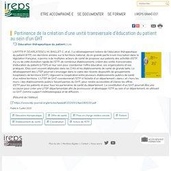 Pertinence de la création d'une unité transversale d'éducation du patient au sein d'un GHT / LAFITTE P, SCARLATESCU M, BAILLET C, et al., mai 2020