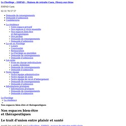 Nos espaces bien-être et thérapeutiques - Le Florilège - EHPAD - Maison de retraite Caen, Fleury-sur-Orne