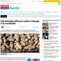 Une thérapie efficace contre l'allergie à la cacahuète - 30 janvier 2014