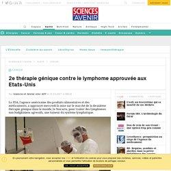 2e thérapie génique contre le lymphome approuvée aux Etats-Unis