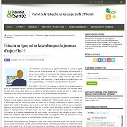 Thérapie en ligne, est-ce la solution pour la jeunesse d'aujourd'hui? – Portail Internet et santé