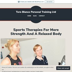 Sports Therapies For More Strength And A Relaxed Body