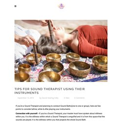Tips for Sound Therapist using their Instruments - Sound Healing India
