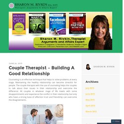Couple Therapist – Building A Good Relationship
