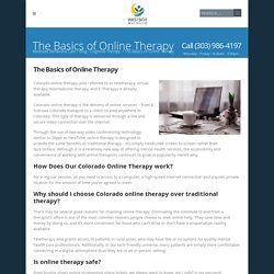 Online therapy from our Denver therapists to clients throughout Colorado