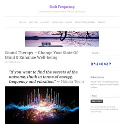 Sound Therapy – Change Your State Of Mind & Enhance Well-being