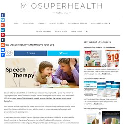 How Speech Therapy Can Improve Your Life – Miosuperhealth