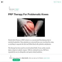 PRP Therapy For Problematic Knees – eliza brentt – Medium