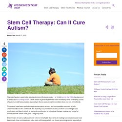 Stem Cell Therapy: Can It Cure Autism? - Regenestem Asia