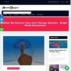 When We Remove Fear, Only Therapy Remains - Bright Minds Biosciences