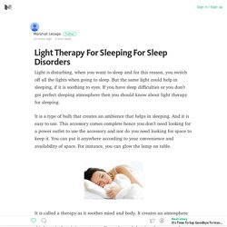 Light Therapy For Sleeping For Sleep Disorders