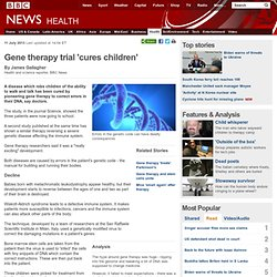 Gene therapy trial 'cures children'