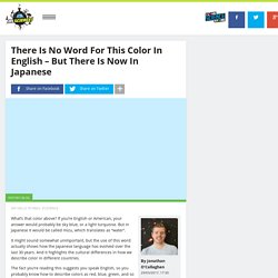 There Is No Word For This Color In English – But There Is Now In Japanese
