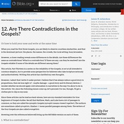 12. Are There Contradictions in the Gospels?