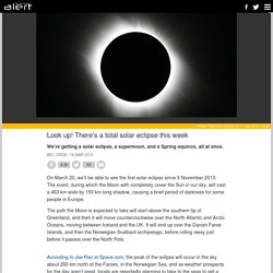 Look up! There's a total solar eclipse this week