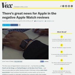 There's great news for Apple in the negative Apple Watch reviews