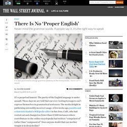 There Is No 'Proper English'