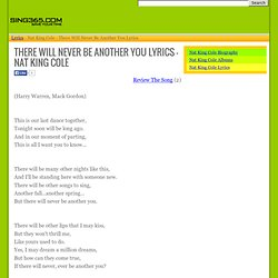THERE WILL NEVER BE ANOTHER YOU LYRICS - NAT KING COLE