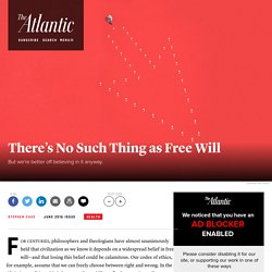 There's No Such Thing as Free Will