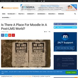 Is There A Place For Moodle In A Post-LMS World?