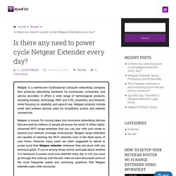 Is there any need to power cycle Netgear Extender every day?